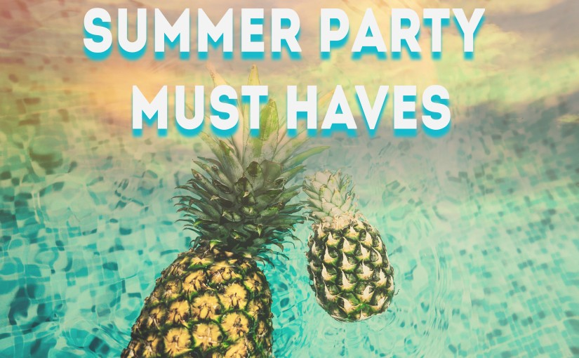 Summer Party Must Haves